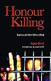 Honour Killing: Stories of Men Who Killed