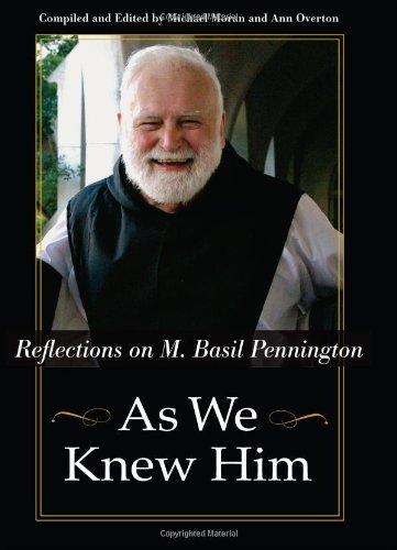 As We Knew Him: Reflections on M. Basil Pennington
