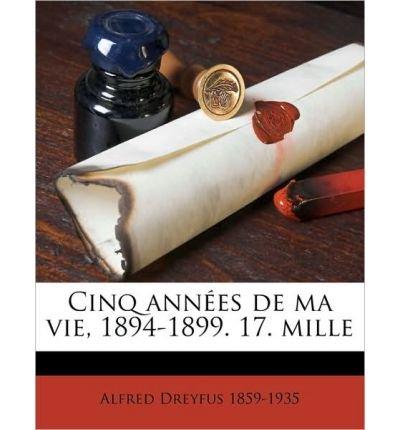 Download Cinq Ann Es de Ma Vie, 1894-1899. 17. Mille (Paperback)(French) - Common PDF