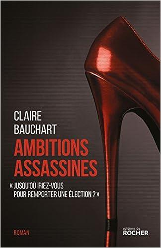 Ambitions assassines - Claire Bauchart
