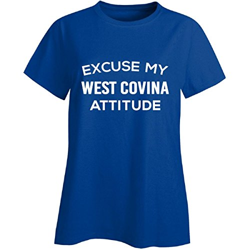 Excuse My West Covina City Attitude. Cool Gift - Ladies T-shirt Royal (City Of Covina Jobs)