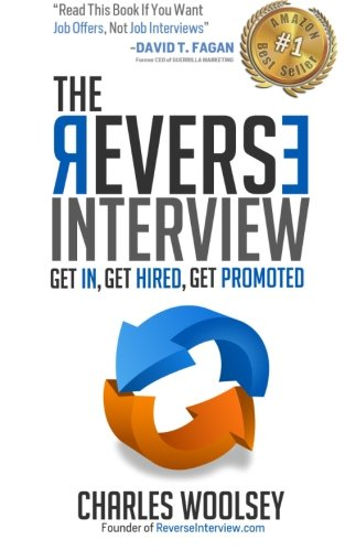 The Reverse Interview: Get In, Get Hired, Get Promoted ebook