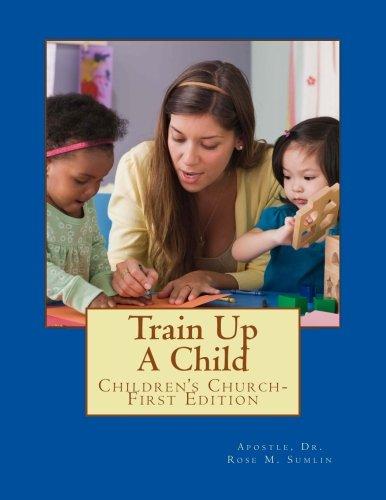 Train Up A Child: Children's Church-First Edition