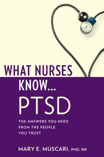 What Nurses Know...PTSD
