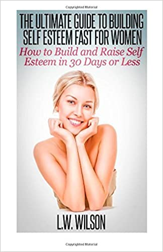 Building Your Self Esteem As A Woman