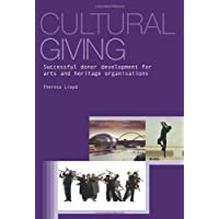 Cultural Giving: Successful Donor Development for Arts and Heritage Organisations