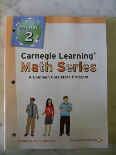 Carnegie Learning Math Series, Course 2, Student Assignments (A Common Core Math Program)