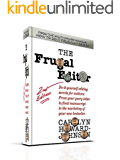 The Frugal Editor: Do-It-Yourself Editing Secrets, from your query letters to final manuscript to the marketing of your new bestseller. (How To Do It Frugally series of books for writers)