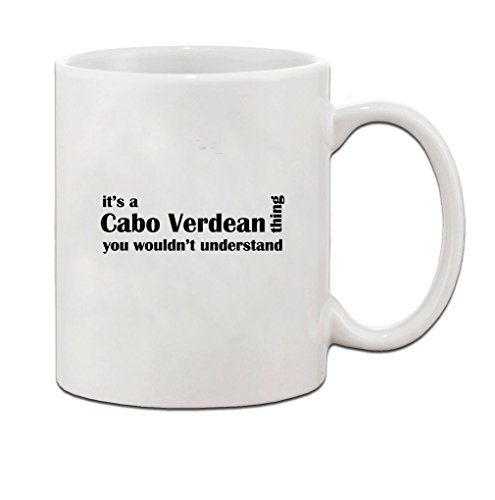 Cabo Verdean Thing Wouldn't Understand Cape Verde Ceramic Coffee Tea Mug Cup - Holiday Christmas Hanukkah Gift for Men & Women