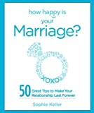 How Happy Is Your Marriage?, Sophie Keller, 0373892500