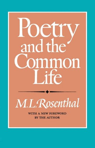our life in poetry selected essays and reviews Readers of poetry will appreciate this collection of reviews by rosenthal ( the  poet's art ), a poet-critic who is wonderfully adept at making sense of the vast and .