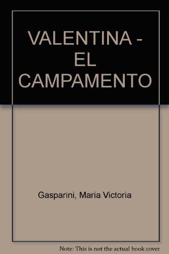 VALENTINA - EL CAMPAMENTO