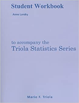 Student Workbook for the Triola Statistics Series