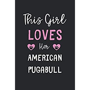 This Girl Loves Her American Pugabull: Lined Journal, 120 Pages, 6 x 9, Funny American Pugabull Gift Idea, Black Matte Finish (This Girl Loves Her American Pugabull Journal) 5