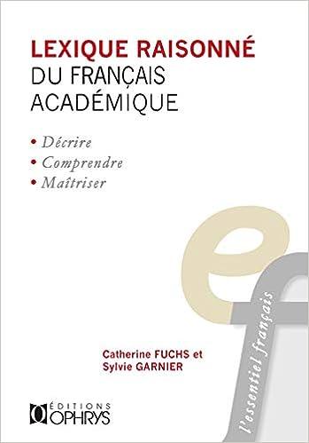Amazon Fr Lexique Raisonne Du Francais Academique Fuchs Catherine Garnier Sylvie Livres