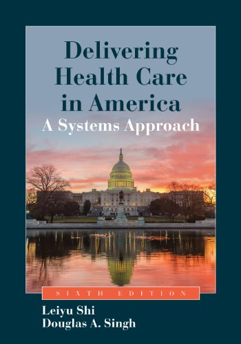 Delivering health care in america kindle edition by leiyu shi delivering health care in america by shi leiyu singh douglas a fandeluxe Gallery