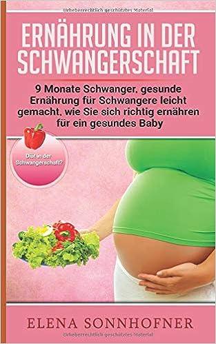 Ernahrung In Der Schwangerschaft 9 Monate Schwanger Gesunde