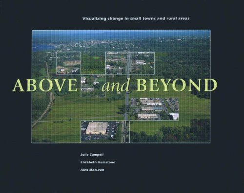 Above and Beyond: Visualizing Change in Small Towns and Rural Areas