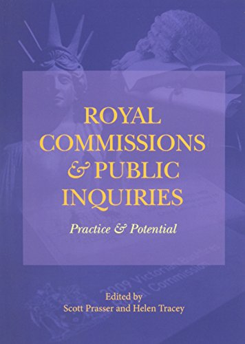 Royal Commissions and Public Inquiries - Practice and Potential