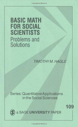 Basic Math for Social Scientists: Problems and Solutions (Quantitative Applications in the Social Sciences)