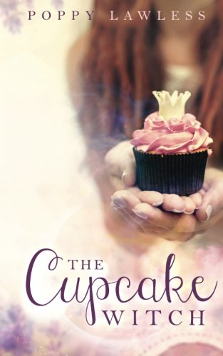 Fairy Tale Cakes (The Cupcake Witch (The Chancellor Fairy Tales) (Volume 2))