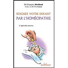 Soignez votre enfant par l'homéopathie (Les Pratiques Jouvence)