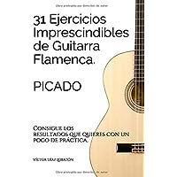 31 ejercicicios imprescindibles de guitarra flamenca. Picado.: Consigue