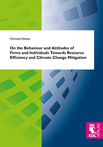 Read Online On the Behaviour and Attitudes of Firms and Individuals Towards Resource Efficiency and Climate Change Mitigation PDF