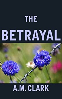 The Betrayal by [Clark, A.M.]