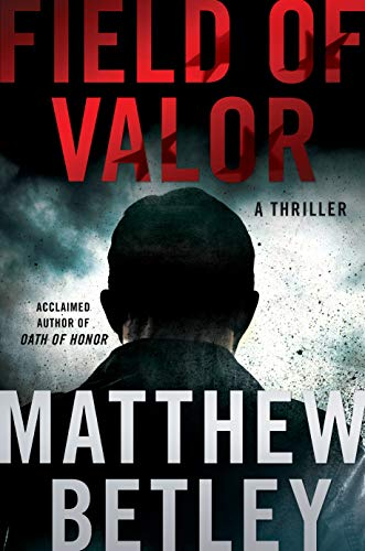 Field of Valor: A Thriller (3) (The Logan West Thrillers) (Call Of Duty Black Ops 2 Awards)