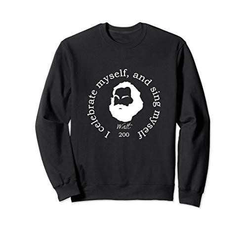 Walt Whitman Quote - Happy 200th Birthday Walt Whitman Sweatshirt