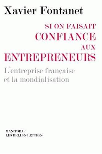 Si on Faisait Confiance Aux Entrepreneurs: L