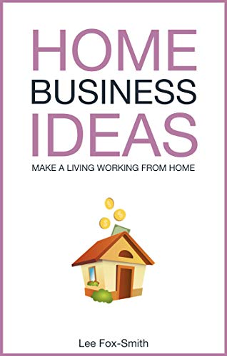 Amazoncom Home Business Ideas 80 Ideas You Can Use To