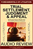 Trial, Settlement, Judgment & Appeal, Certified Paralegal Audio Course (FUNDAMENTALS OF LITIGATION)