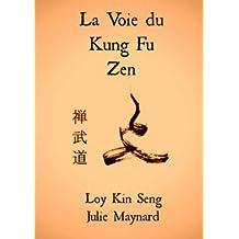 La Voie du Kung Fu Zen (French Edition)