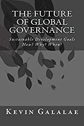The Future of Global Governance: Sustainable Development Goals: How? Why? When?