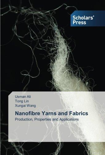Nanofibre Yarns and Fabrics: Production, Properties and Applications