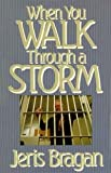 When You Walk Through the Storm, Jeris Bragen, 0816309361