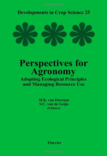Perspectives for Agronomy, Volume 25: Adopting Ecological Principles and Managing Resource Use (Developments in Crop Sci