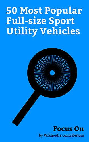 Focus On: 50 Most Popular Full-size Sport Utility Vehicles: Toyota Land Cruiser, Humvee, Ford Bronco, Mitsubishi Pajero, Chevrolet Tahoe, Nissan Patrol, ... Dodge Durango, Hummer H1, Hummer H2, etc. (Utility Vehicle Mitsubishi)