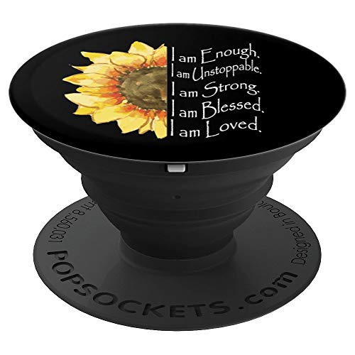 Sunflower Gift - Positive Affirmation - I am Enough - PopSockets Grip and Stand for Phones and Tablets