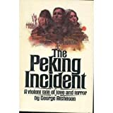 The Peking Incident, George Atcheson, 0136556477
