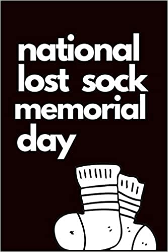 National Lost Sock Memorial Day May 9th Funny Lost Sock Gift