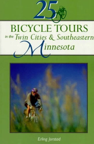 Twin Cities Bike Map (25 Bicycle Tours in the Twin Cities & Southeastern Minnesota (25 Bicycle Tours))