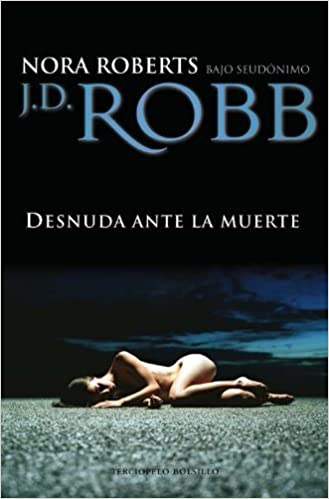 Desnuda Ante la Muerte=Naked in Death by J. D. Robb (May ...