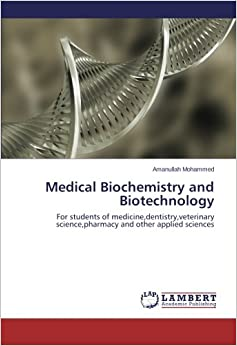 Book Medical Biochemistry and Biotechnology: For students of medicine,dentistry,veterinary science,pharmacy and other applied sciences