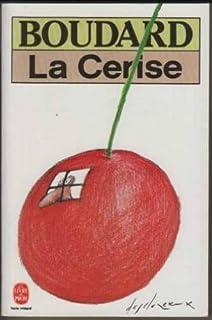 La cerise : roman, Boudard, Alphonse