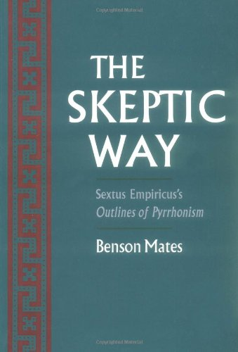 The Skeptic Way: Sextus Empiricus's Outlines Of Pyrrhonism