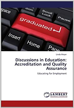 Discussions in Education: Accreditation and Quality Assurance: Educating for Employment by Meyer Linda (2012-06-19)