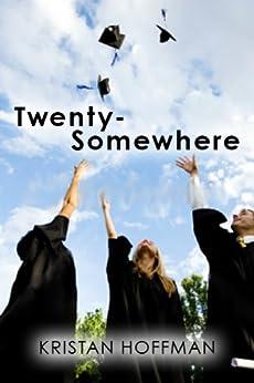 Twenty-Somewhere by [Hoffman, Kristan]